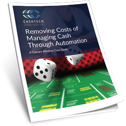 Case Study Casino: How We Helped a Casino Remove Cash Management Costs Through Automation